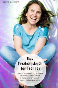 Das Freiheitsbuch für Töchter, Tochter Mutter Konflikte und Lösung